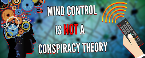 Mind Control is NOT a Conspiracy Theory